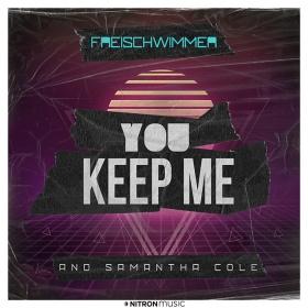 FREISCHWIMMER & SAMANTHA COLE - YOU KEEP ME